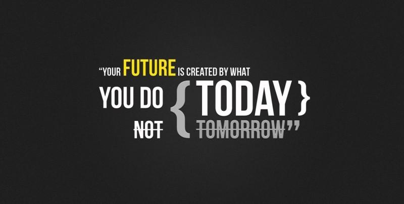 آینده شما ساخته کارهای امروز است